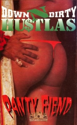 Down-N-Dirty Hustlas - Panty Fiend