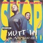S.N.O.P. - Nutt'in All Over Your Face