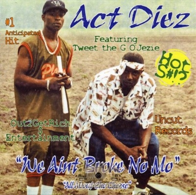 Act Diez - We Aint Broke No Mo
