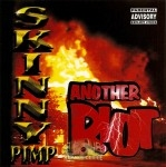 Kingpin Skinny Pimp - Another Riot