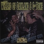 The Wizard Of Oakland & C-Tone - Get Up, Get Out & Get It!
