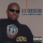 Kid Sensation - AKA Mista K-Sen
