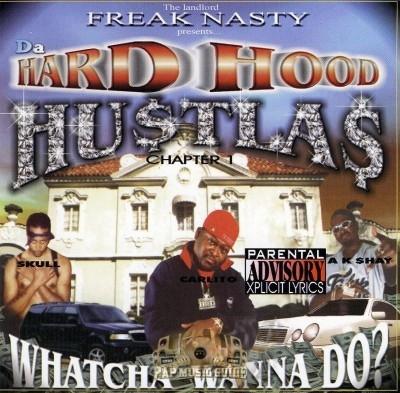 Da Hard Hood Hustlas - Whatcha Wanna Do?