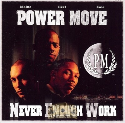 Power Move - Never Enough Work