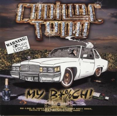 Cadillac Todd - My Bitch