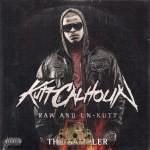 Kutt Calhoun - Raw & Un-Kutt: The Sampler
