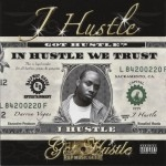 J Hustle - Got Hustle