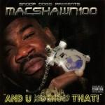 Mac Shawn 100 - And U Do Know That