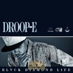Droop-E - BLVCK Diamond Life