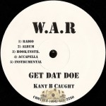 Kant B Caught - Get Dat Doe