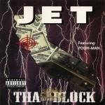 JET - Tha Block