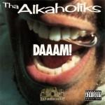 Tha Alkaholiks - DAAAM!