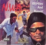 N.W.A - 100 Miles And Runnin'