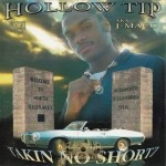 Hollow Tip - Takin No Shortz