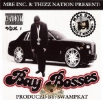 MBE Inc. & Thizz Nation Present - Bay Bosses