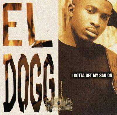 El Dogg - I Gotta Get My Sag On