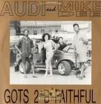 Audi & Mike Dee - Gots 2 B Faithful