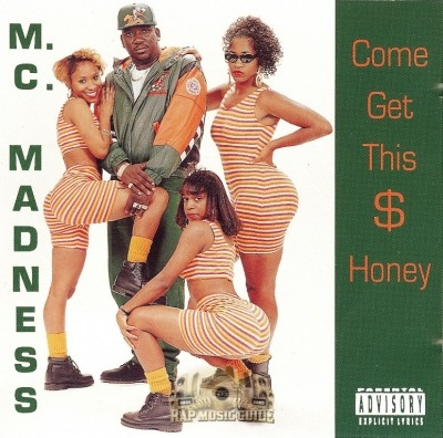 M.C. Madness - Come Get This $ Honey