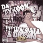 Da Tykoon - It Was All A Dream