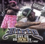 Dirty - Love Us Or Hate Us