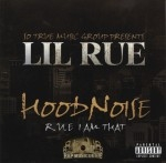 Lil Rue - Hood Noise: R.U.E. I Am That