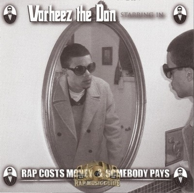 Vorheez The Don - Rap Costs Money & Somebody Pays