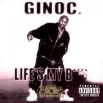 Ginoc - Life's My B****
