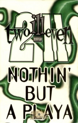 Two Illeven - Nothin' But A Playa