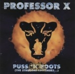 Professor X - Puss 'N Boots (The Struggle Continues...)