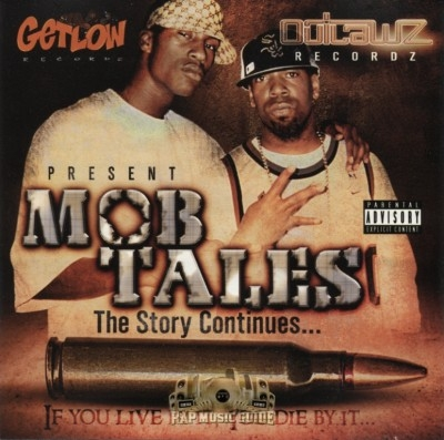 Get Low Recordz & Outlawz Recordz - Mob Tales: The Story Continues (If You Live By It, You Die By It)