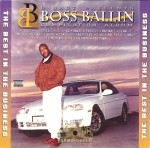 Boss Ballin Compilation - The Best In The Business