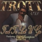 Trott - Fool To Let U Go