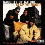 Naughty By Nature - Clap Yo Hands / The Chain Remains
