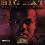 Big Rat - Money, Mackin' & Murder