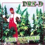 Dre-D - Late Bloomer