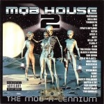 Mob House 2 - The Mob-A-Lennium