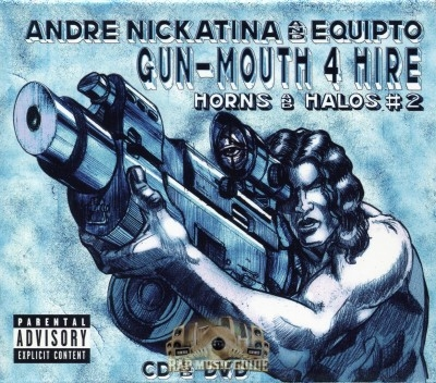 Andre Nickatina & Equipto - Gun-Mouth 4 Hire: Horns And Halos #2