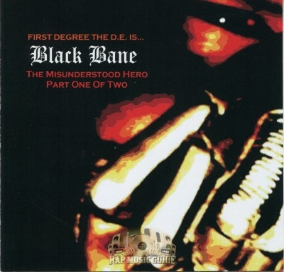 First Degree The D.E. - Black Bane (The Misunderstood Hero Part One Of Two)