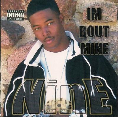 Nine - Im Bout Mine