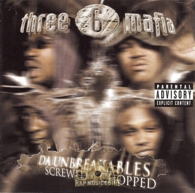 Three 6 Mafia - Da Unbreakables: Screwed And Chopped