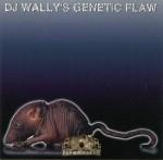 DJ Wally - DJ Wally's Genetic Flaw