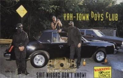 Yak-Town Boys Club - Shit Niggaz Don't Know