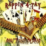 Rappin' 4-Tay - Ain't No Playa