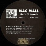 Mac Mall - I Got's 2 Have It