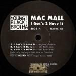 Mac Mall - I Got's 2 Have It