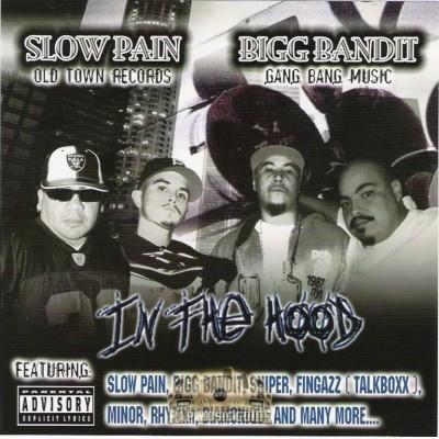 Slow Pain & Bigg Bandit - In The Hood