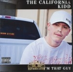 The California Kidd - I'm That Guy