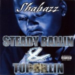 Shabazz - Steady Ballin & Top Billin