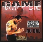 .40 Cal - Game Don't Lie