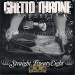 Ghetto Throne Presents - Straight Twenty Eight